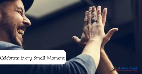 Celebrate Every Small Moment 1