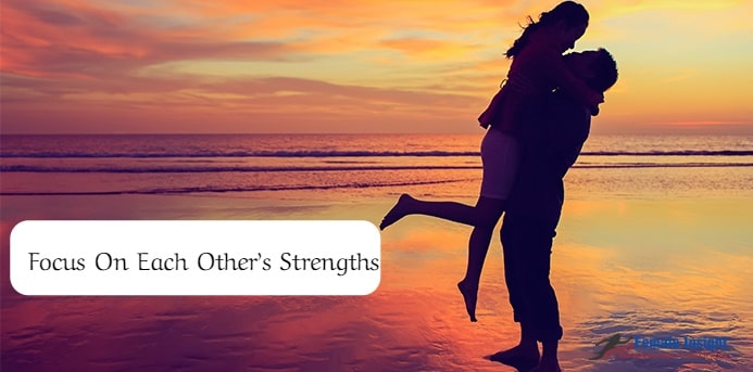 Focus On Each Other's Strengths