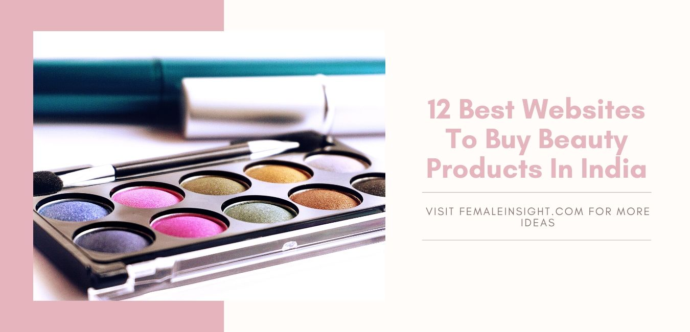 12 Best Websites To Buy Beauty Products In India