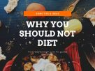 Why You Should Not Diet