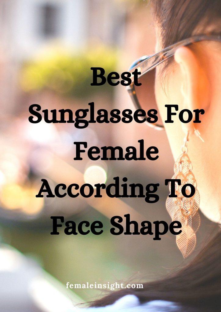 Best Sunglasses For Female