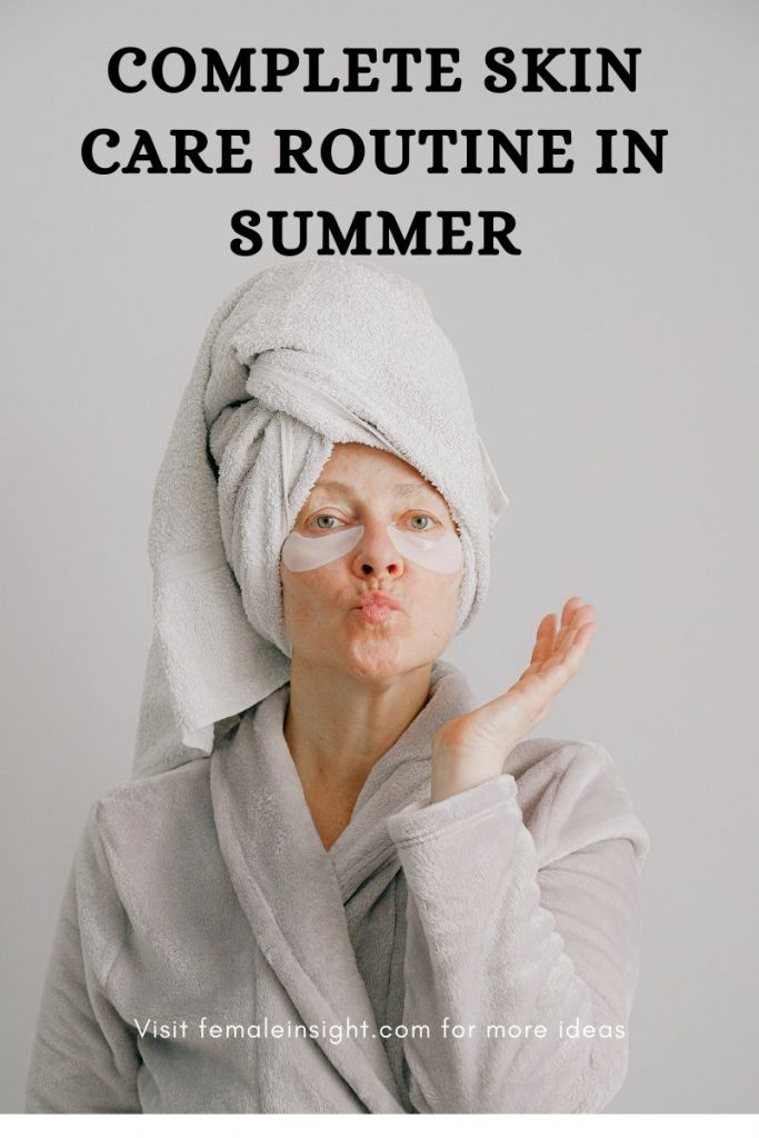 Complete Skin Care Routine in Summer
