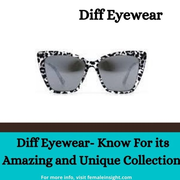 Diff Eyewear- Know For its Amazing and Unique Collection