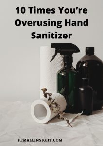 10 Times You're Overusing Hand Sanitizer
