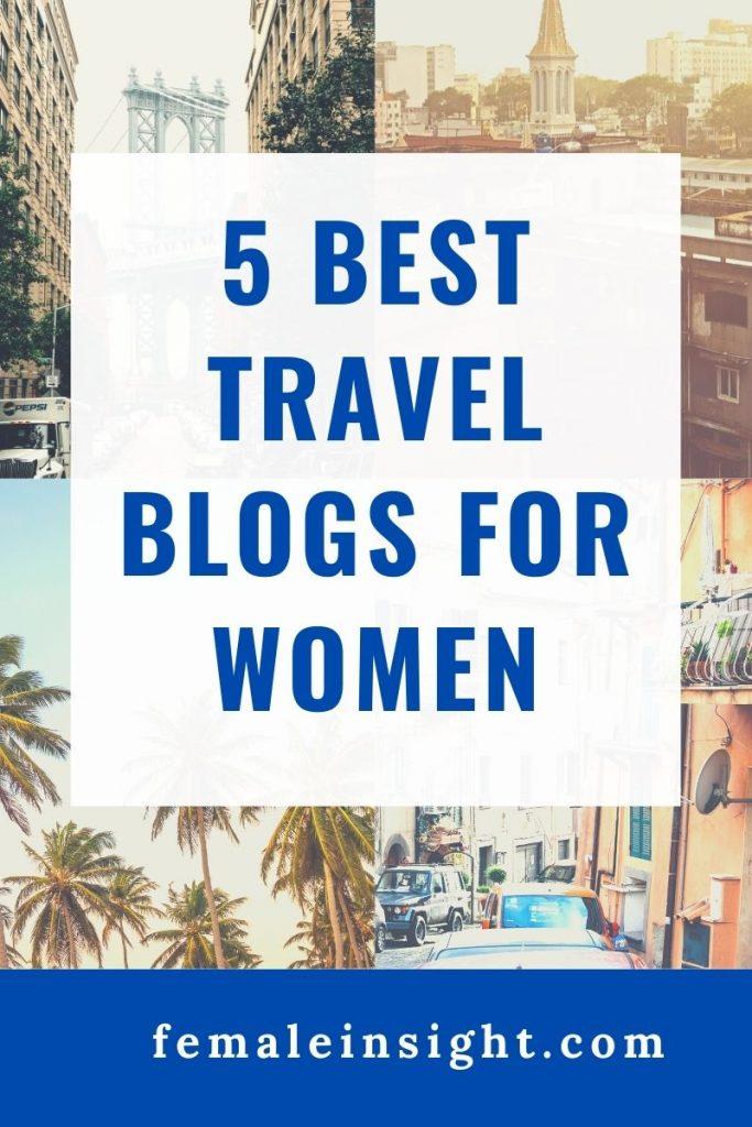 5 Best Travel Blogs for Women Pin
