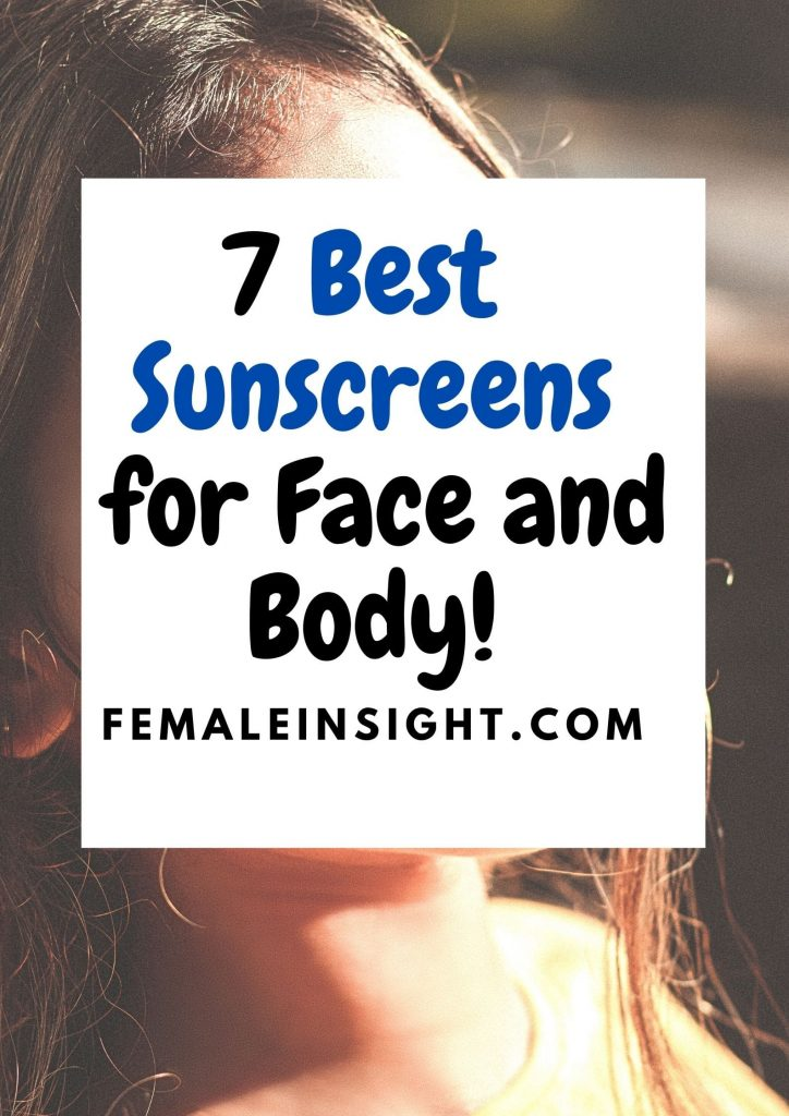 7 Best Sunscreens for Face and Body