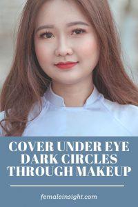 Cover Under Eye Dark Circles Through Makeup 1