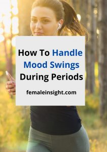 How To Handle Mood Swings During Periods