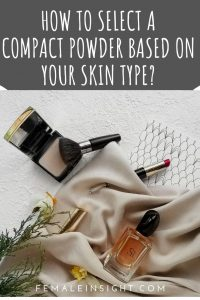 How To Select A Compact Powder Based On Your Skin Type