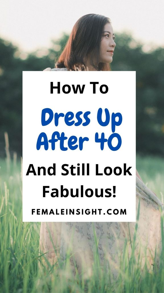 How To Dress Up After 40 And Still Look Fabulous