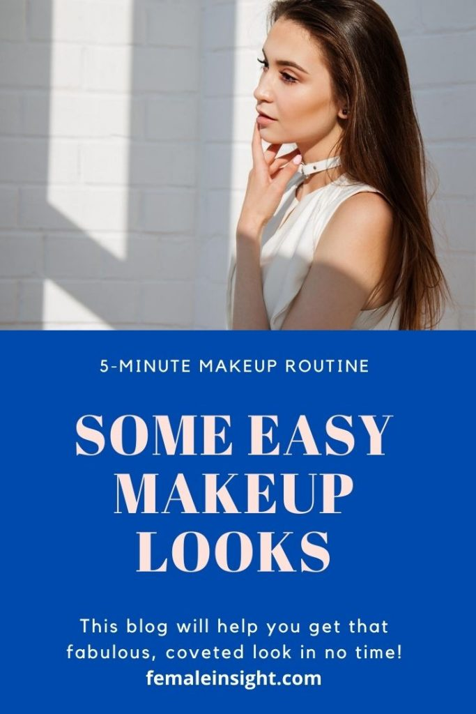 Some Easy Makeup Looks