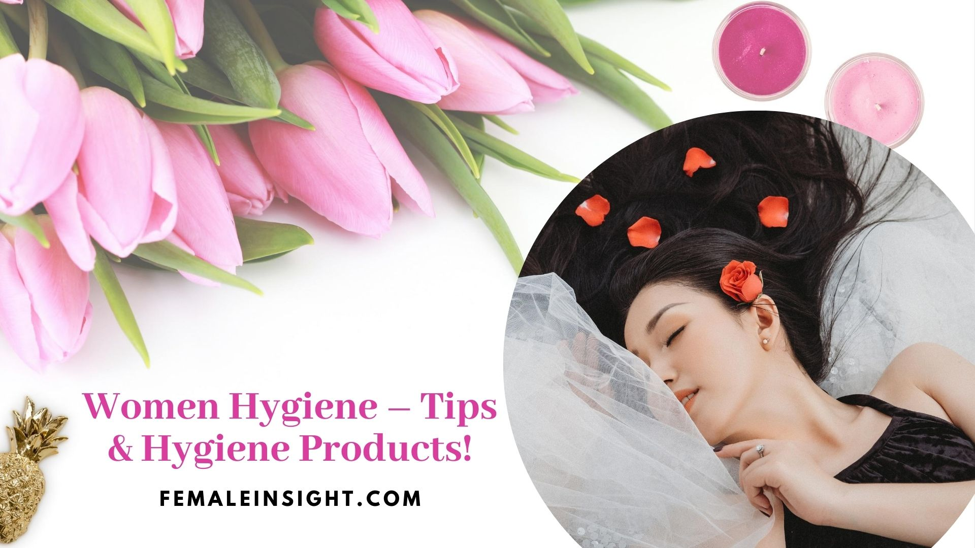 Women Hygiene Essential Tips and Best Female Hygiene Products