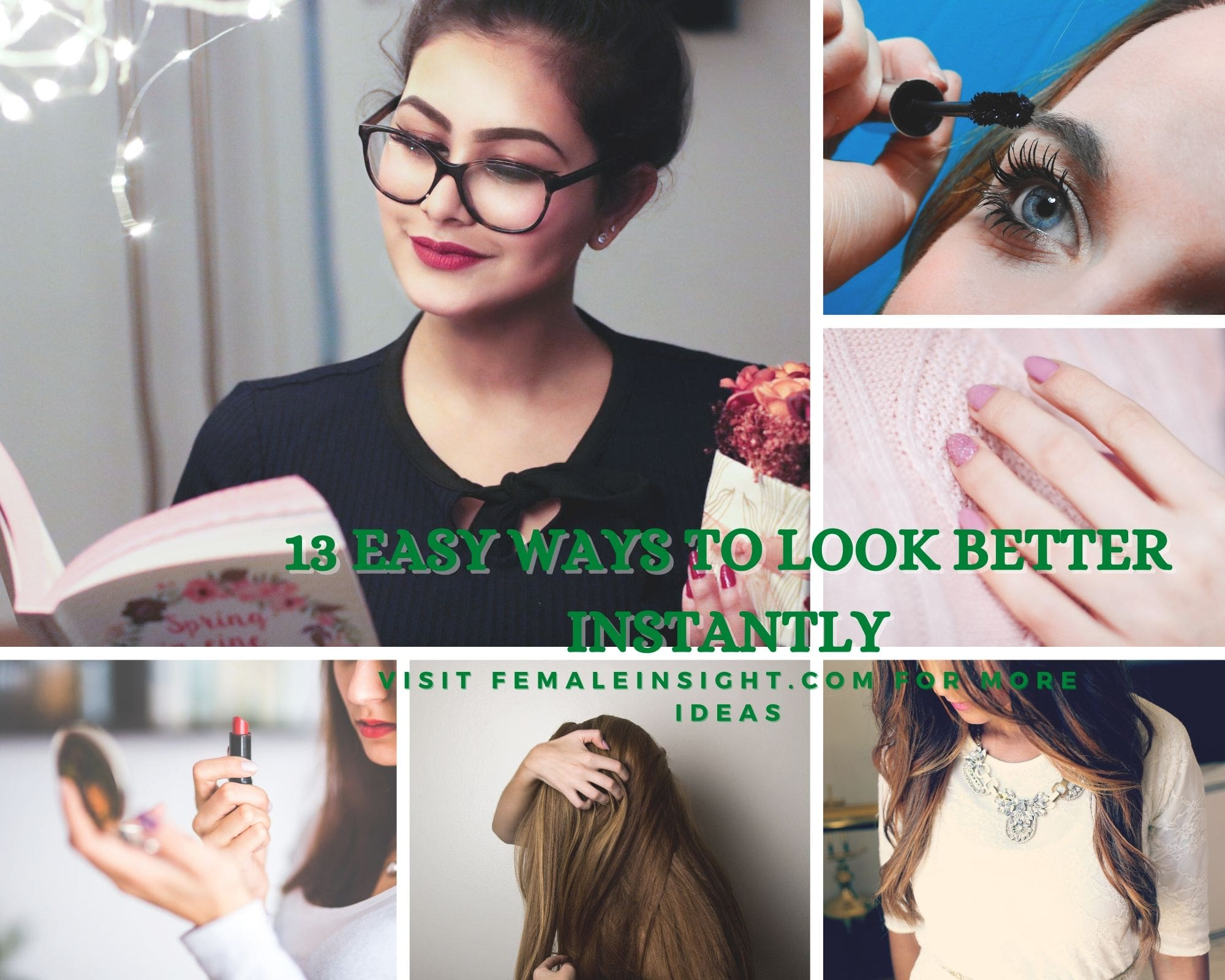 13 Easy Ways To Look Better Instantly