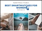 Best Smartwatches for Women